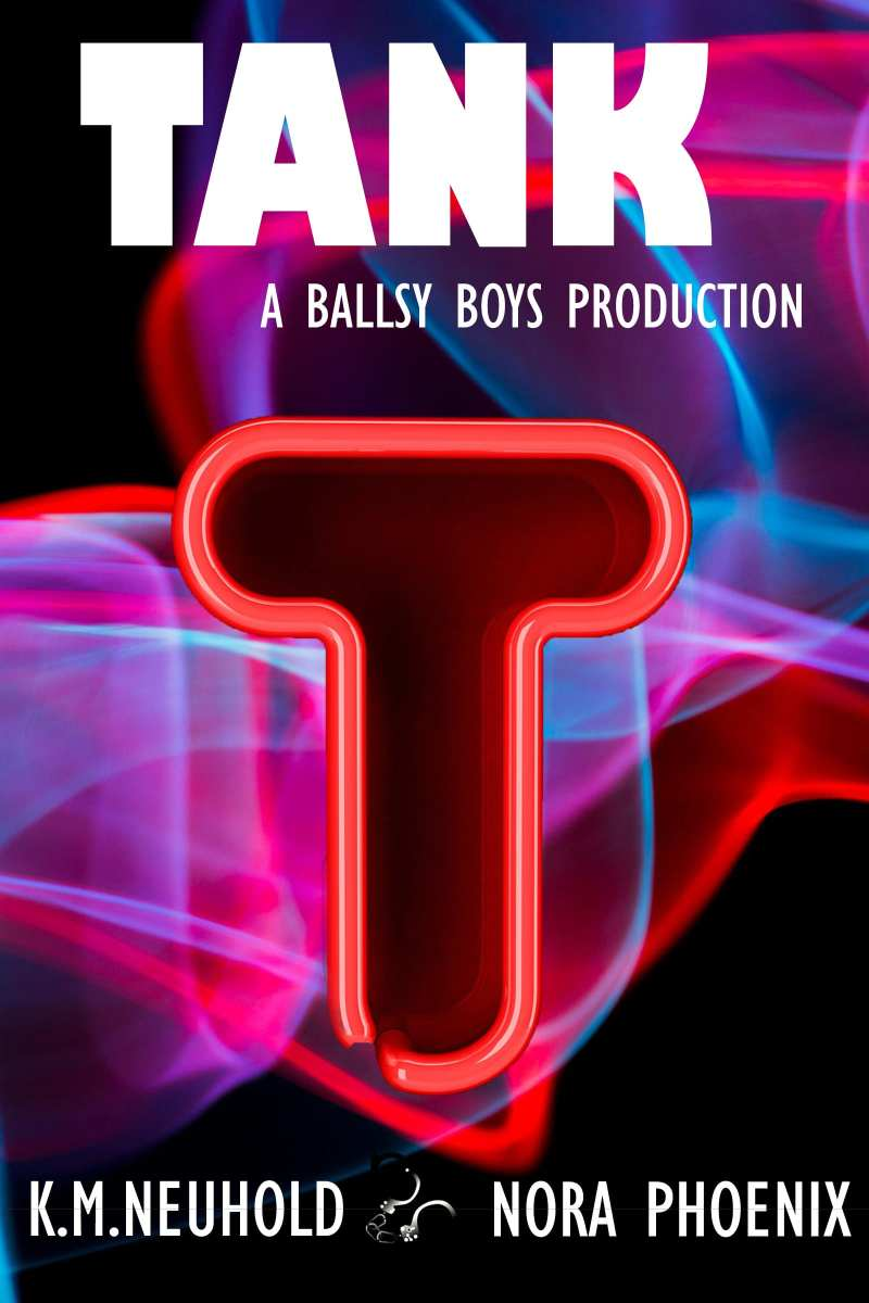Tank (Ballsy Boys Book 2) by K.M. Neuhold & Nora Phoenix: RDB and Excerpt